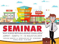 SEMINAR FRANCHISE Kiat Sukses Waralaba di Semarang, 11 AGUSTUS 2017