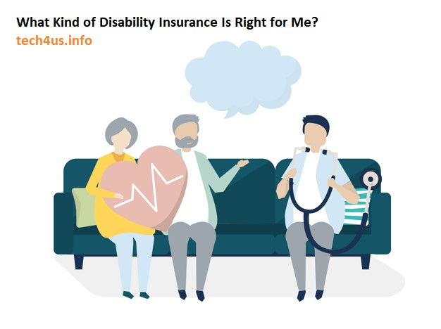 What Kind of Disability Insurance Is Right for Me?