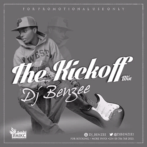 Mixtape: The KickOff Mix - Dj Benzee   @Djbenzee1