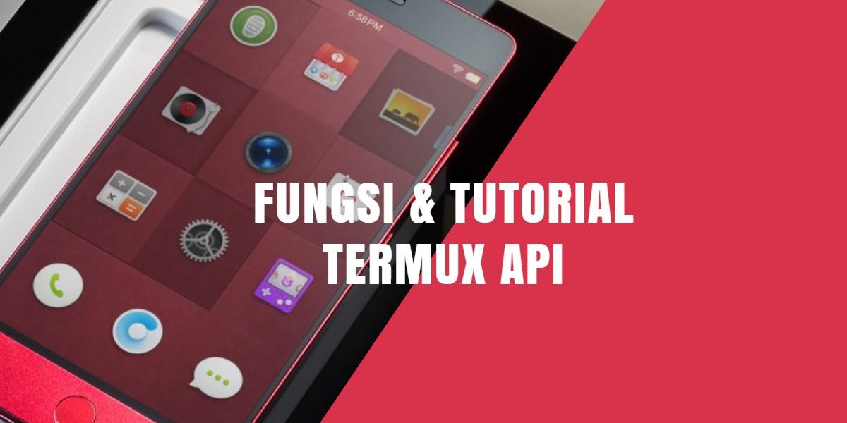Fungsi Termux API dan Tutorial Lengkap Menggunakanya