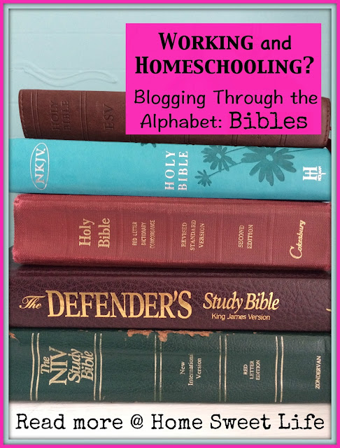 working and homeschooling, blogging through the alphabet, Bibles