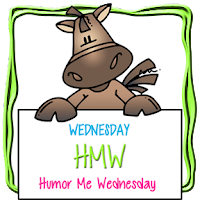 Humor Me Wednesday!