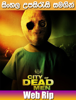 City of Dead Men 2016 Sinhala Sub