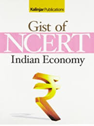 GIST OF NCERT:- INDIAN ECONOMY BOOK