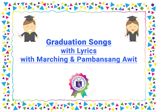 10 Graduation Songs with Marching and Pambansang Awit