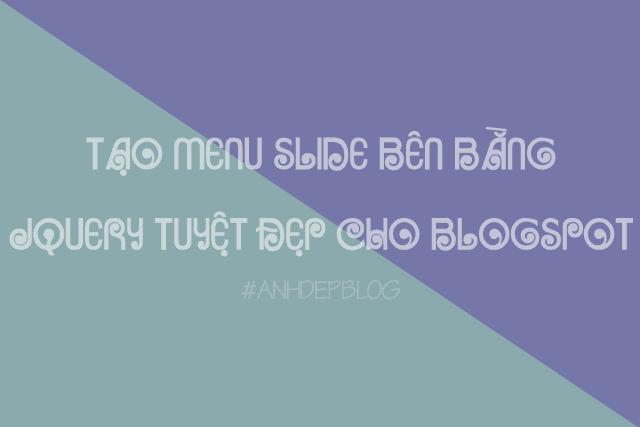 Thủ Thuật Blogspot | Tạo Menu Slide Bên Bằng Jquery Tuyệt Đẹp Cho Blogspot