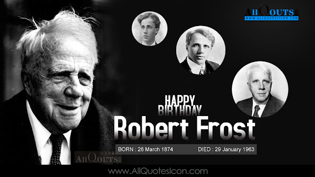 Robert-Frost-English-quotes-images-best-inspiration-life-Quotesmotivation-thoughts-sayings-free