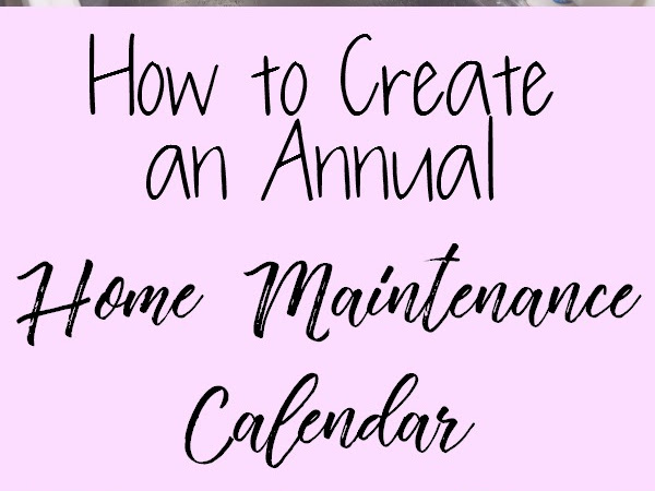 How to Create an Annual Home Maintenance Calendar