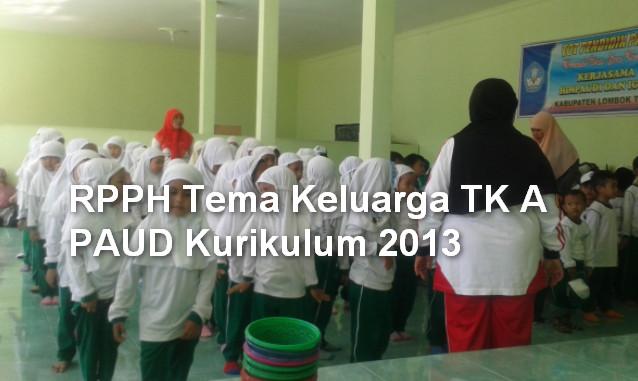 RPPH Tema Keluarga TK A PAUD Kurikulum 2013