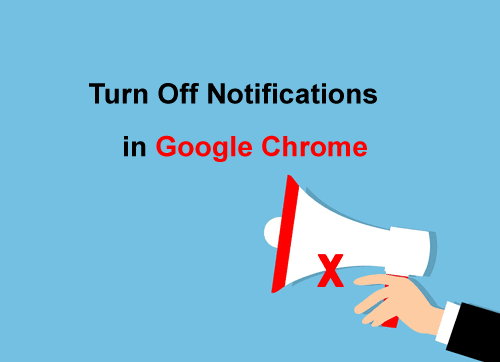 How to Turn Off Notifications in Google Chrome