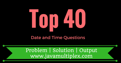 Top 40 date and time questions in Java