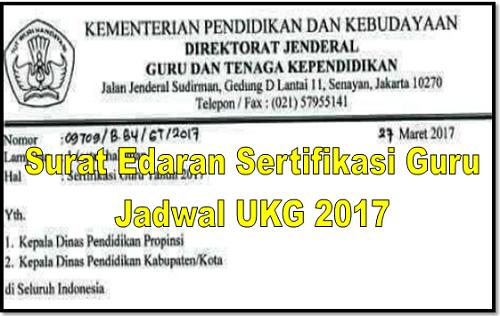 Surat Edaran Sertifikasi Guru dan Jadwal UKG 2017