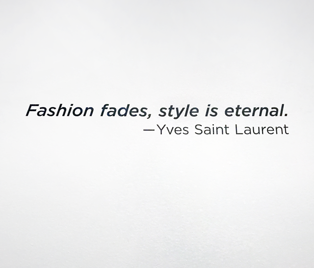 Yves Saint Laurent quote, Yves Saint Laurent The Perfection Of Style, Yves Saint Laurent: The Perfection Of Style,  Yves Saint Laurent The Perfection Of Style Exhibit, Yves Saint Laurent The Perfection Of Style at the Seattle Art Museum, Yves Saint Laurent The Perfection Of Style SAM