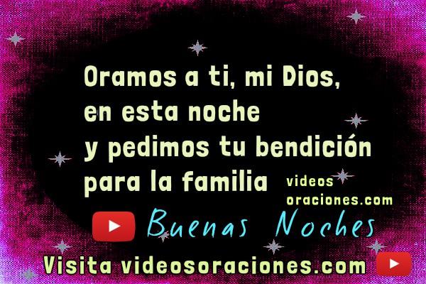 Video de oración cristiana de la noche para la familia, frases cristianas con oraciones e imágenes en video para compartir con la familia y desar buenas noches por Mery Bracho.