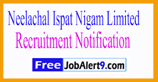 NINL Neelachal Ispat Nigam Limited Recruitment Notification 2017 Last Date of 07-08-2017
