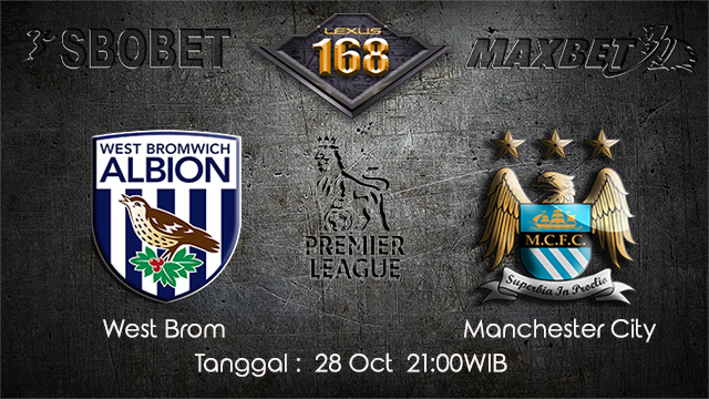 PREDIKSIBOLA - PREDIKSI TARUHAN BOLA WEST BROM VS MANCHESTER CITY 28 OCTOBER 2017 (EPL)