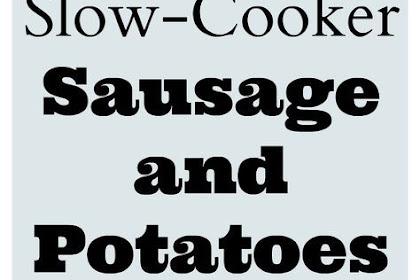 Slow Cooker Sàusàge ànd Potàtoes