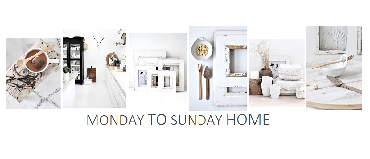 monday TO sunday HOME