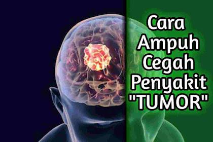 Cara Ampuh Cegah Penyakit Tumor dengan Mudah