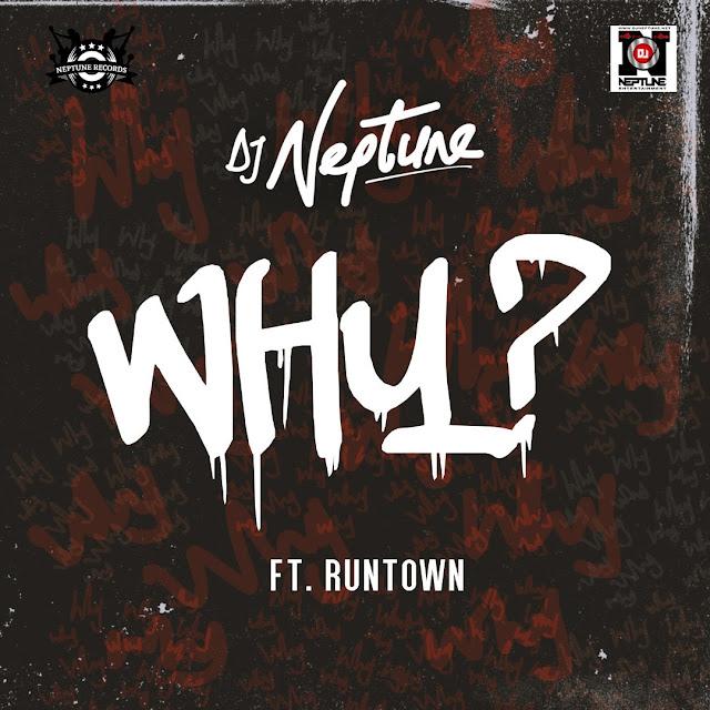 DJ Neptune ft Runtown-Why?