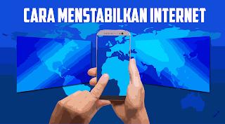 Cara Menstabilkan Koneksi Internet Di Android Saat Main Game Online