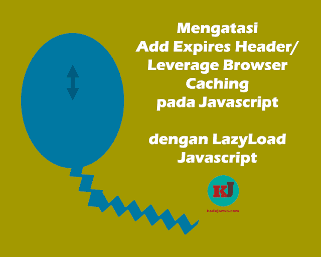 Mengatasi Leverage Browser Caching / Add Expires Header Javascript Eksternal