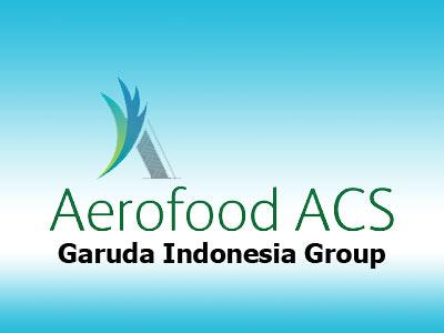 Lowongan Kerja Aerofood ACS (Garuda Indonesia Group), lowongan kerja Terbaru Januari Februari Maret April Mei Juni Juli Agustus September 2020