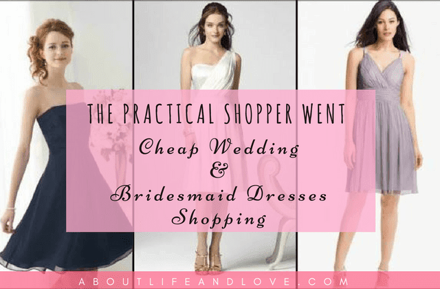 The Practical Shopper Went Cheap Wedding And Bridesmaid Dresses Shopping