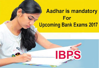 Aadhar Card is mandatory for Upcoming Bank Exams 2017