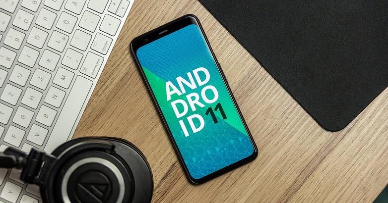 Android 11 Terbaru, Fitur dan Tanggal Rilis. Apa yang Menanti