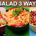 Salad 3 Ways Recipe | Sooperchef