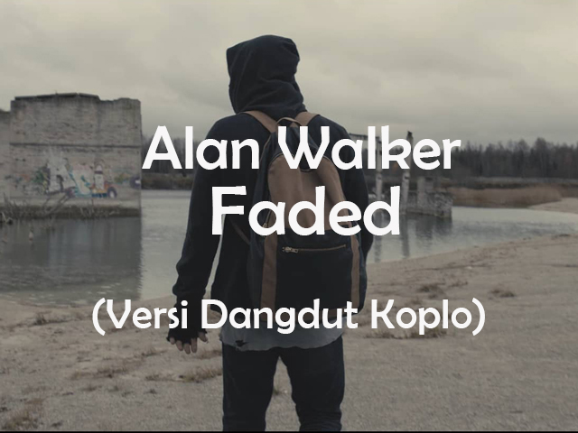 Download Lagu Alan Walker - Faded(Versi Dangdut)