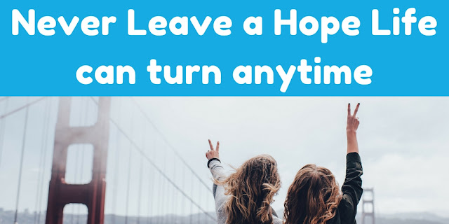 Hope, life, turn, Positive article