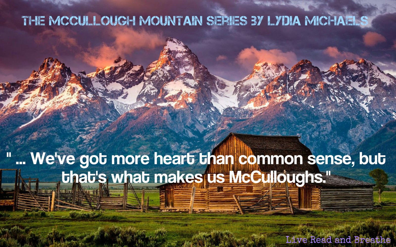 http://livereadbreathe.blogspot.ca/2014/12/the-mccullough-mountain-series-by-lydia.html
