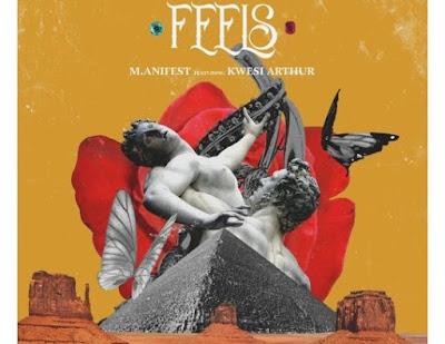 Manifest ft. Kwesi Arthur – Feels (Prod. by MikeMillzOnEm)