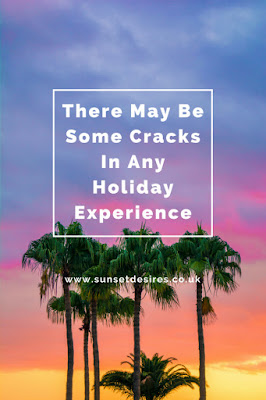 https://www.sunsetdesires.co.uk/2018/07/there-may-be-some-cracks-in-any-holiday.html