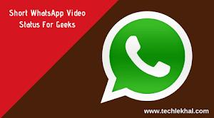 Short WhatsApp Video Status for Geeks & Tech Lovers