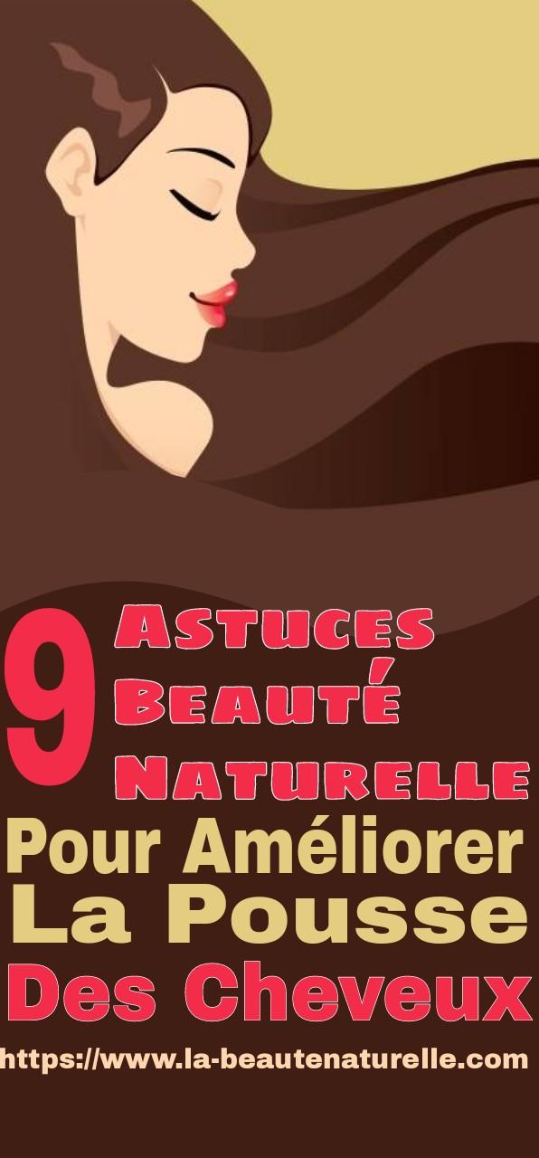 9 astuces beauté naturelle pour améliorer la pousse des cheveux