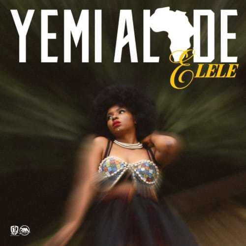 Music : Yemi Alade - Elele