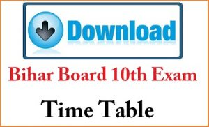 Bihar Board Matric Time tables 2017