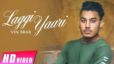 Laggi Yaari Lyrics - Vin Brar | Ranjha Yaar | Punjabi Songs 2017