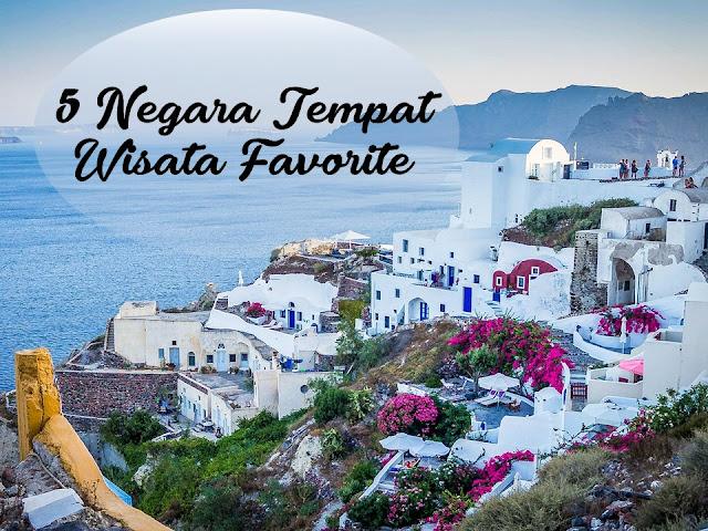 5 Negara Tempat Wisata Favorite