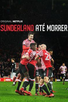 Sunderland Até Morrer 1ª Temporada Torrent – WEB-DL 720p Dual Áudio