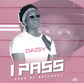 MUSIC: Daisy - I Pass