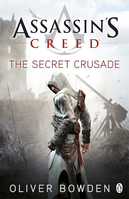 "REVIEW: ""Assassin's Creed: the Secret Crusade"" (Book 3) by Oliver Bowden"