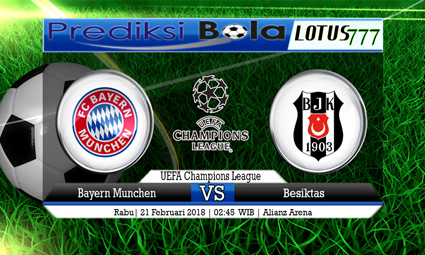 PREDIKSI  SKOR Bayern Munchen vs Besiktas 21 Februari 2018