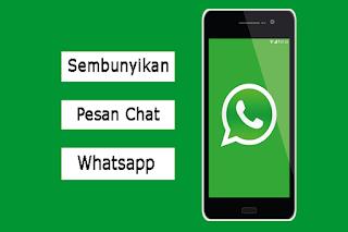 Cara menyembunyikan pesan chat di whatsapp agar tidak terlihat