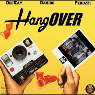 Deekay ft. Davido x Peruzzi - Hangover