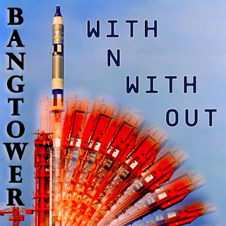 Bangtower - 2016 - With 'N' With Out