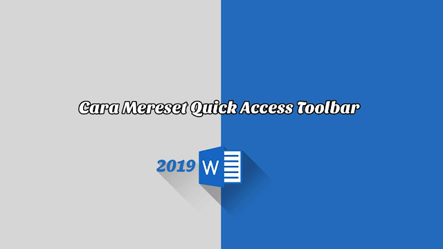 Cara Mereset Quick Access Toolbar - Word 2019